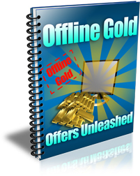 Offline Gold Offers Unleasehd FREE Bonus Report